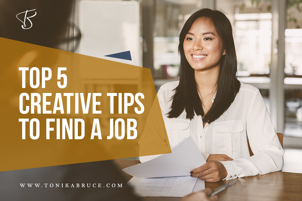Top 5 Creative Tips to Find a Job