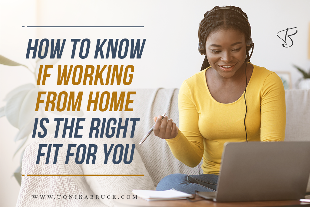 How to Know if Working From Home is The Right Fit For You?