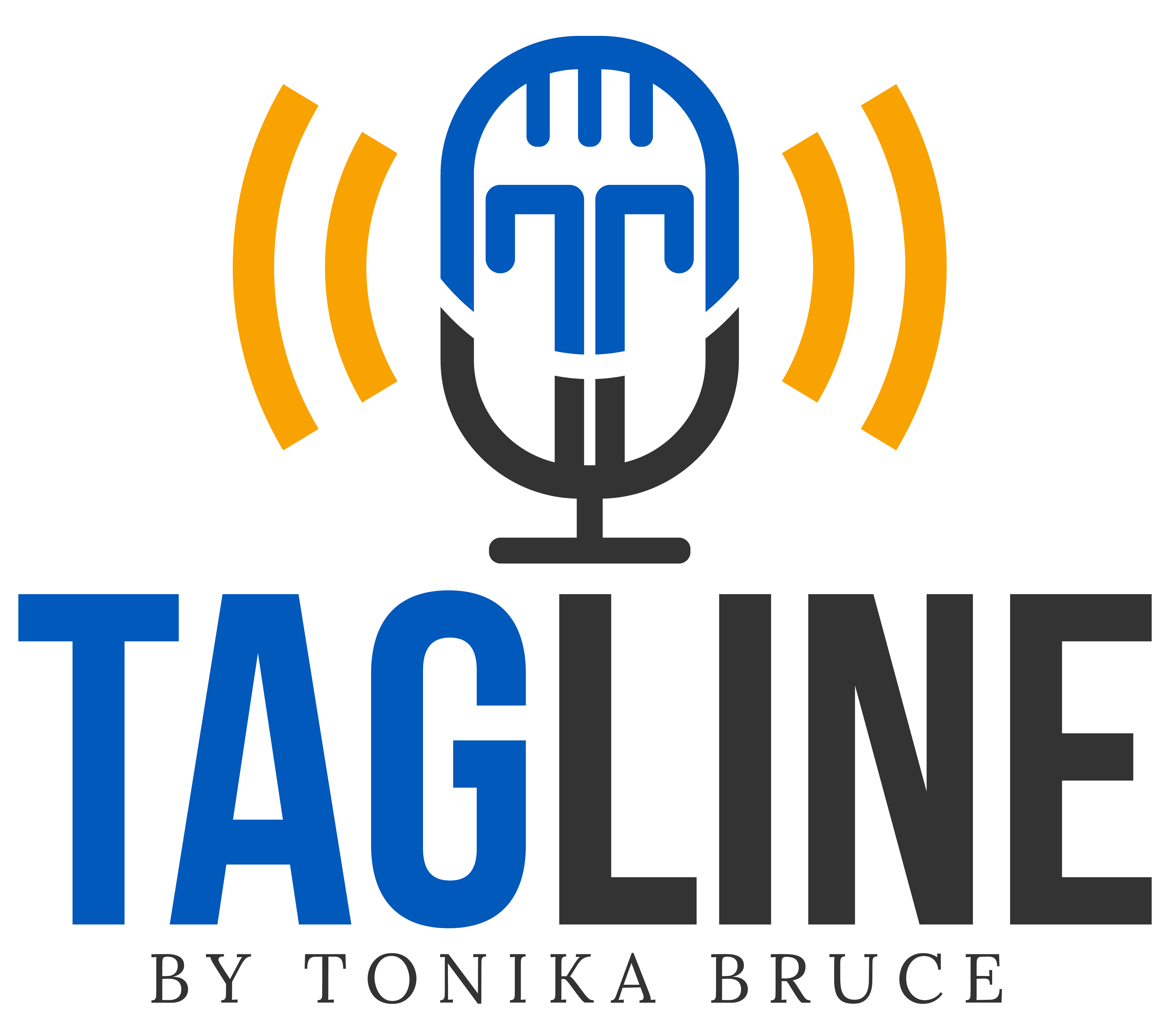 Tagline Podcast by Tonika Bruce