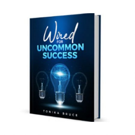 Wired for Uncommon Success
