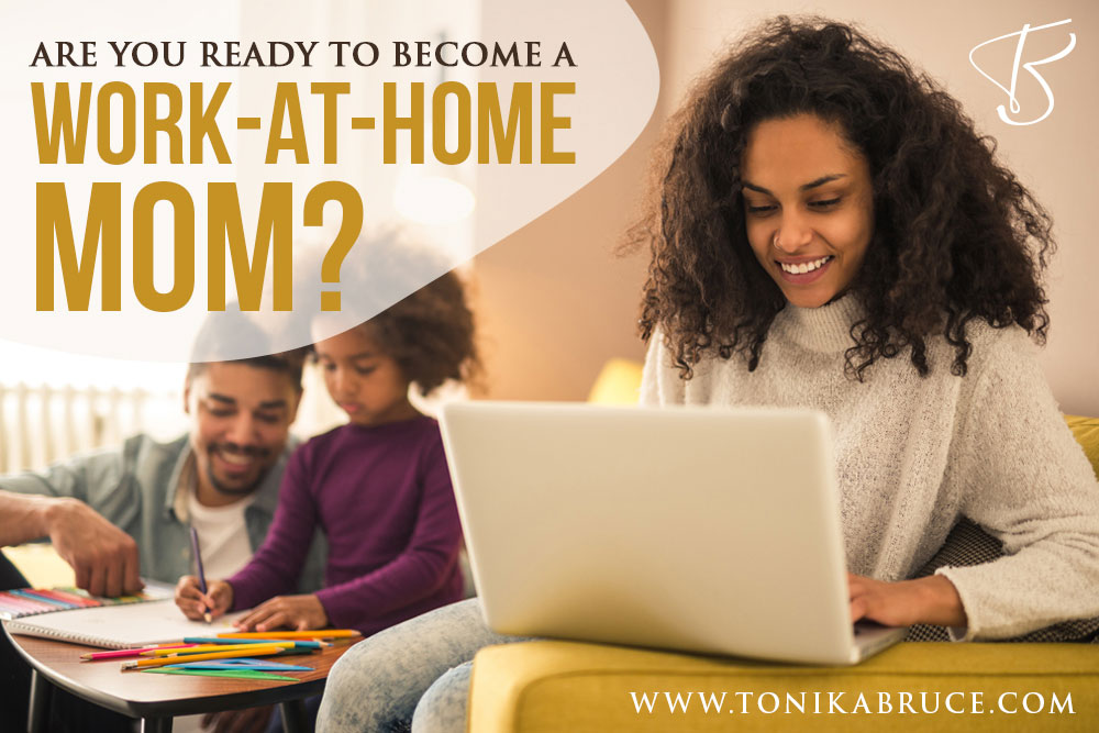 Are you ready to become a work at home mom