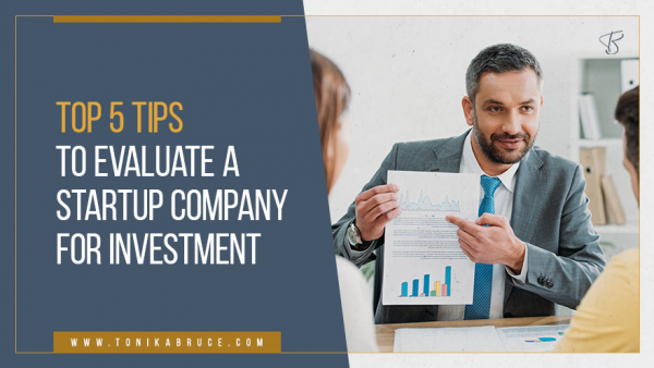 Top 5 Tips to Evaluate a Start Up Company For Investment